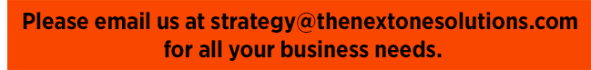 Please email us at strategy@thenextonesolutions.com For all your business needs.